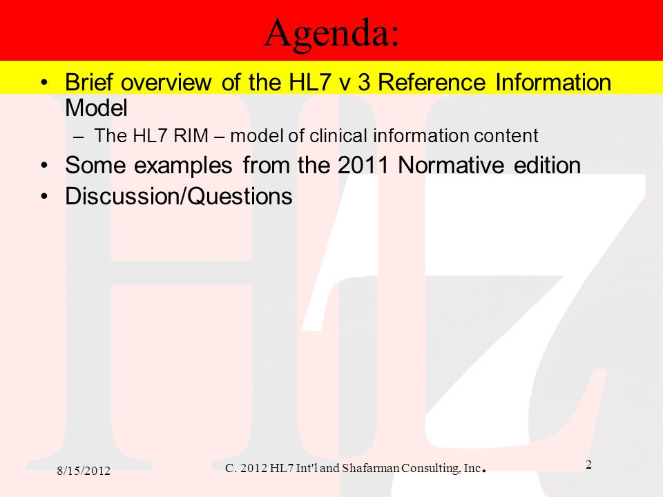 Agenda: Brief overview of the HL7 v 3 Reference Information Model