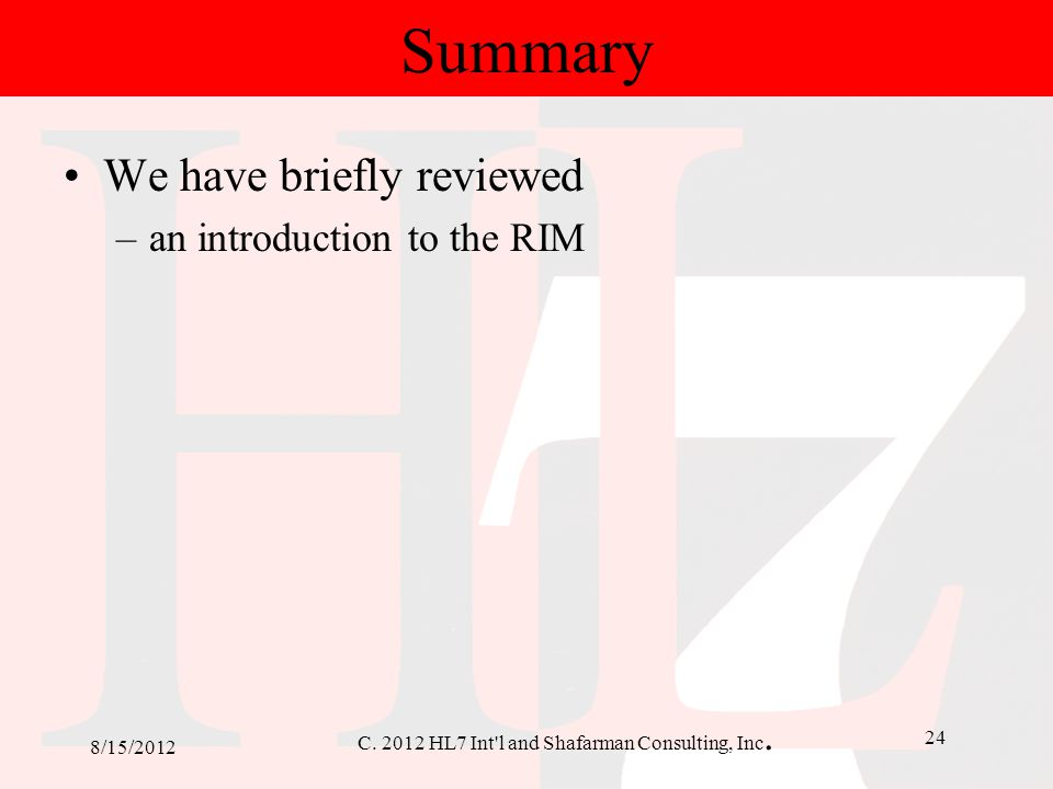 Summary We have briefly reviewed an introduction to the RIM 8/15/2012