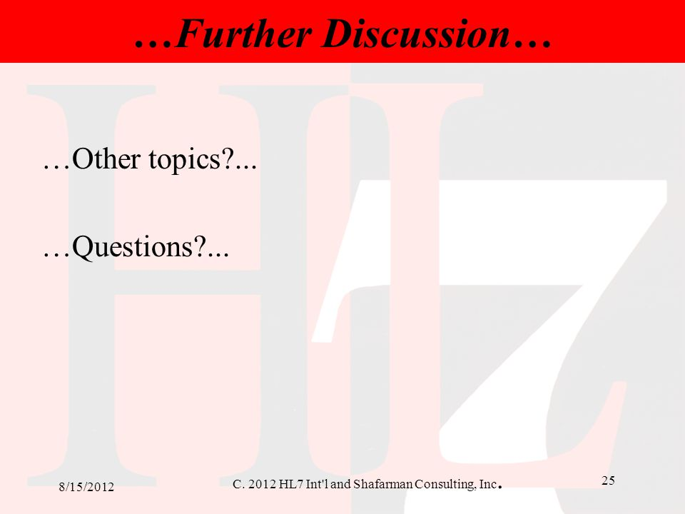 …Further Discussion… …Other topics ... …Questions ... 8/15/2012