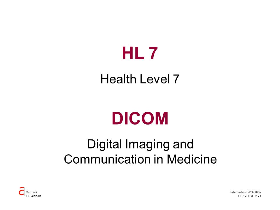 Digital Imaging and Communication in Medicine