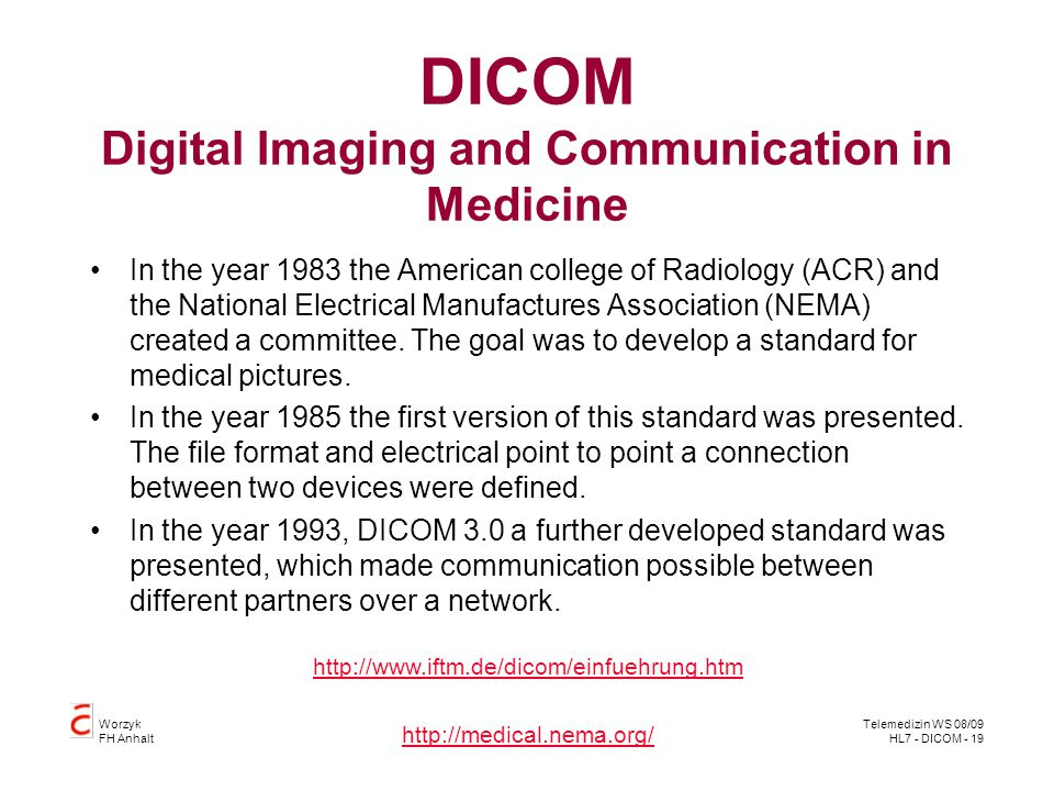 DICOM Digital Imaging and Communication in Medicine