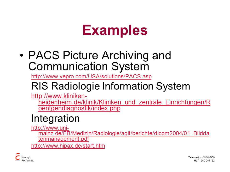Examples PACS Picture Archiving and Communication System