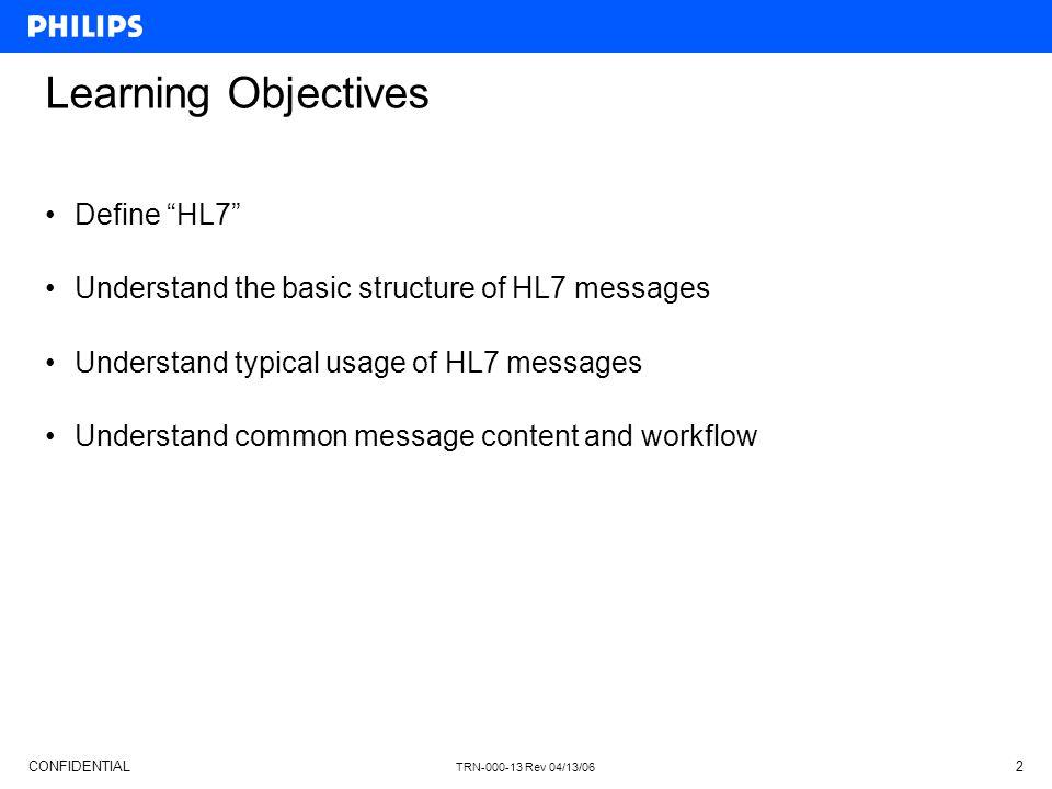 Learning Objectives Define HL7