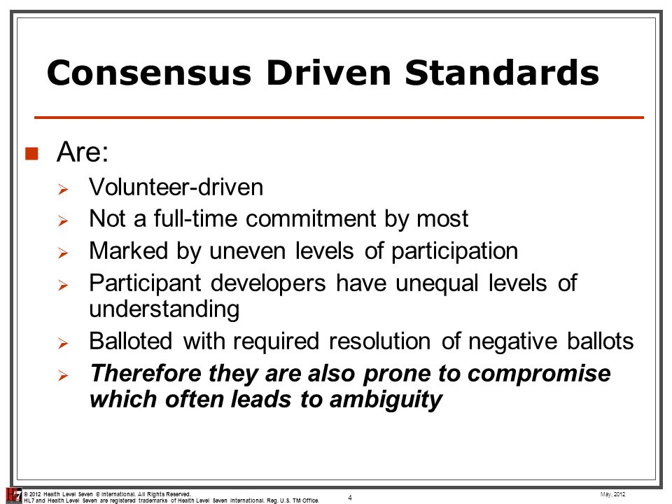 Consensus Driven Standards