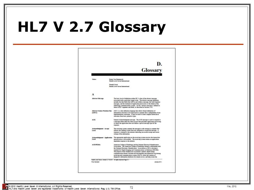 HL7 V 2.7 Glossary May, 2012