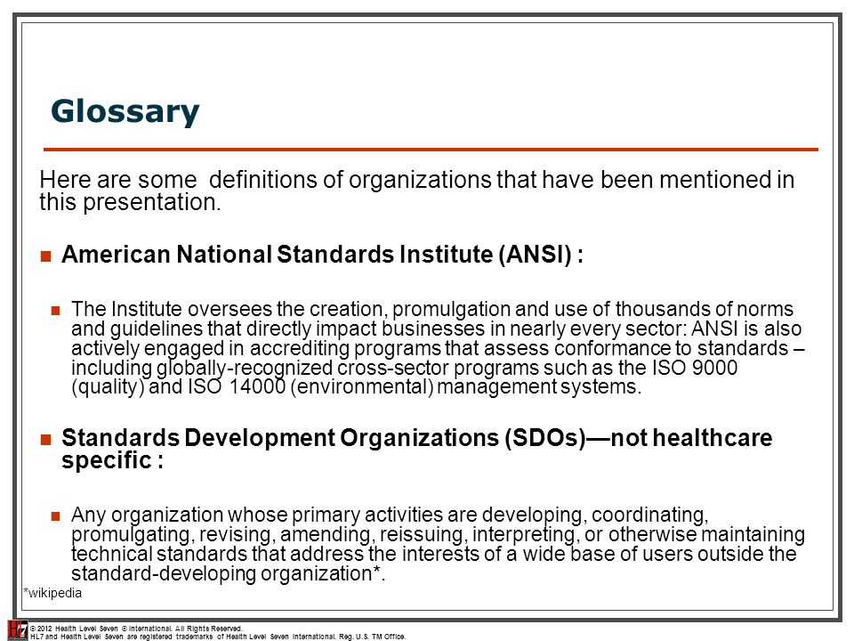 Glossary Here are some definitions of organizations that have been mentioned in this presentation.