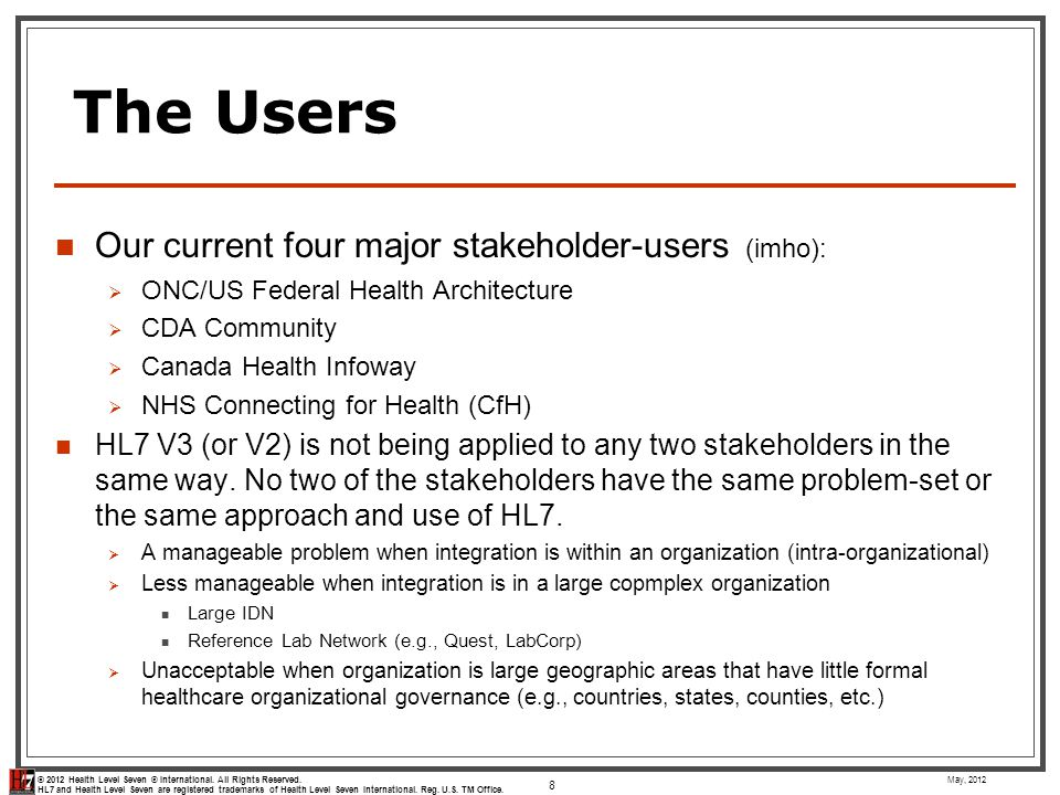 The Users Our current four major stakeholder-users (imho):