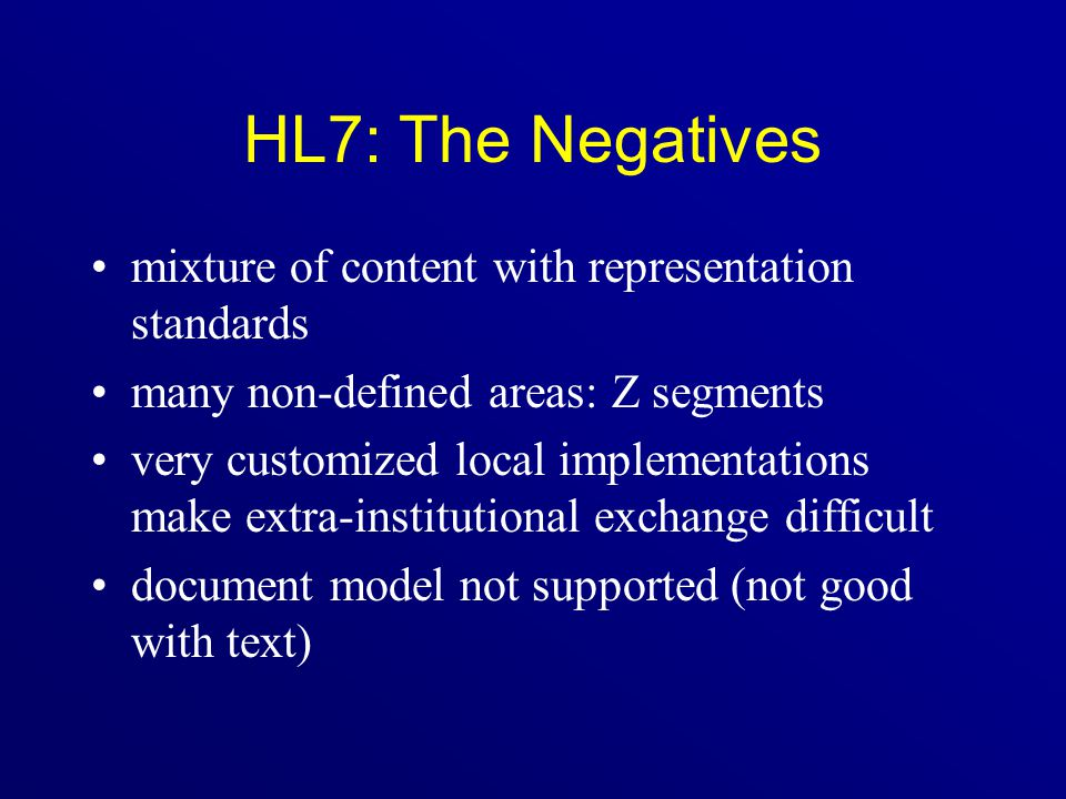 HL7: The Negatives mixture of content with representation standards