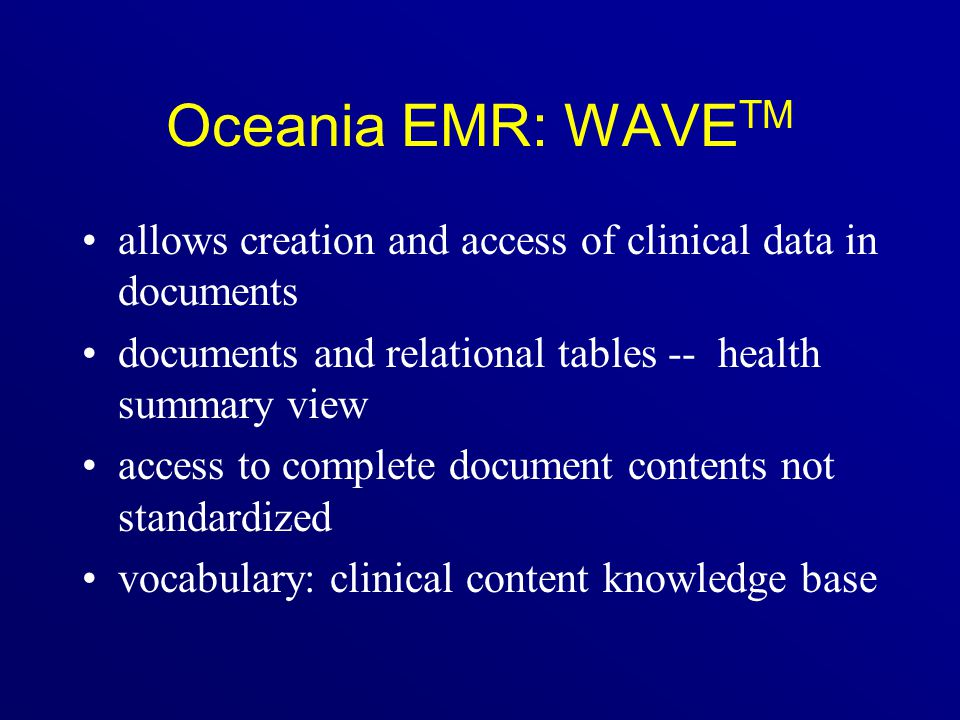 Oceania EMR: WAVETM allows creation and access of clinical data in documents. documents and relational tables -- health summary view.