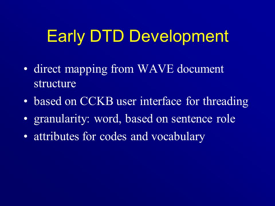 Early DTD Development direct mapping from WAVE document structure