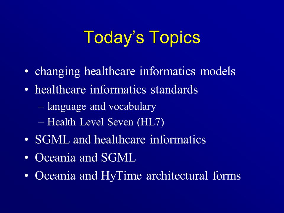 Today's Topics changing healthcare informatics models
