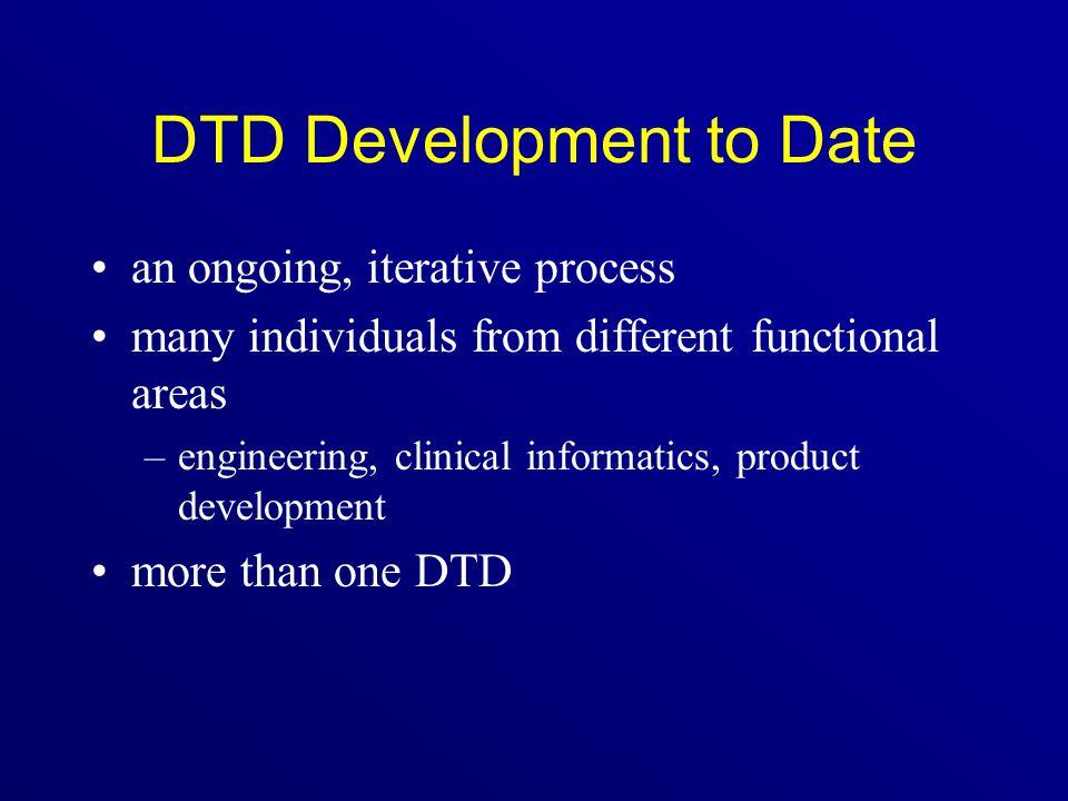 DTD Development to Date