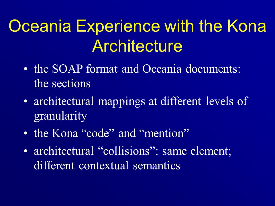 Oceania Experience with the Kona Architecture