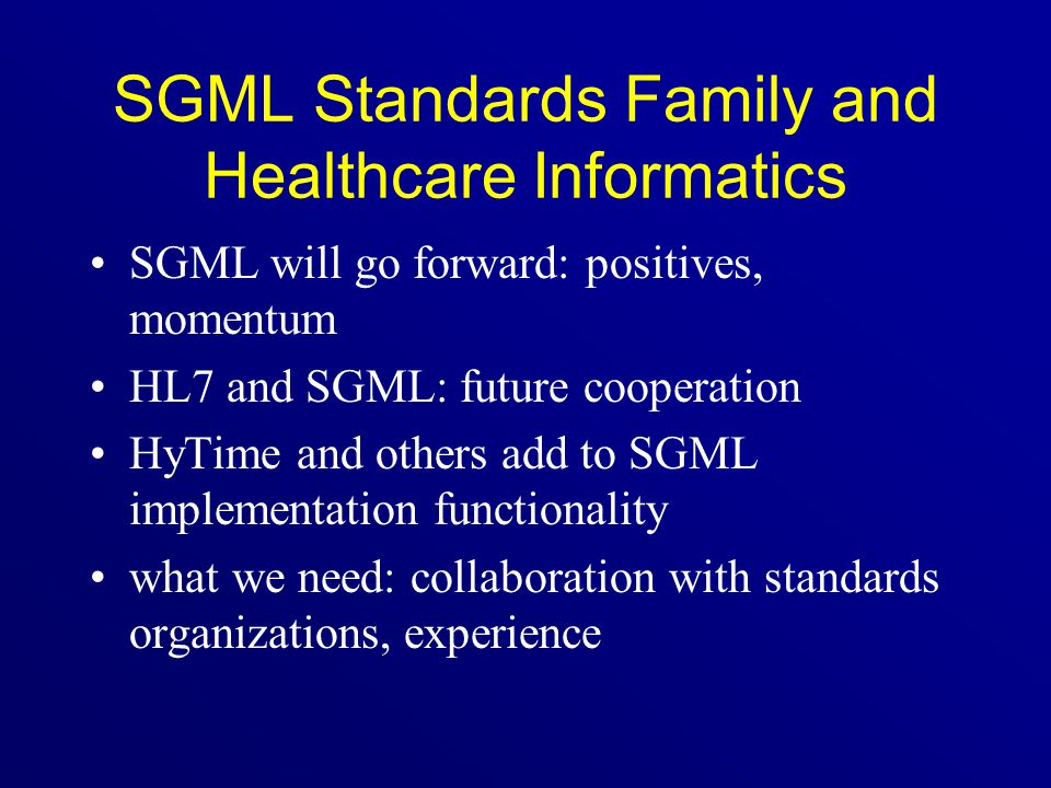 SGML Standards Family and Healthcare Informatics