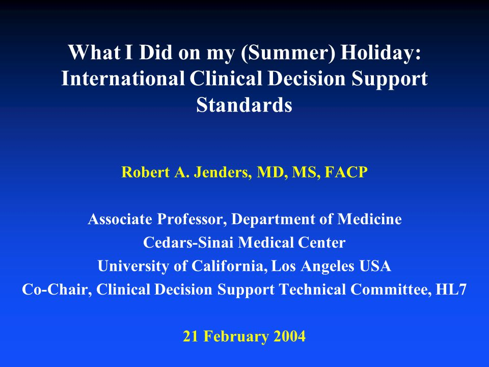 What I Did on my (Summer) Holiday: International Clinical Decision Support Standards