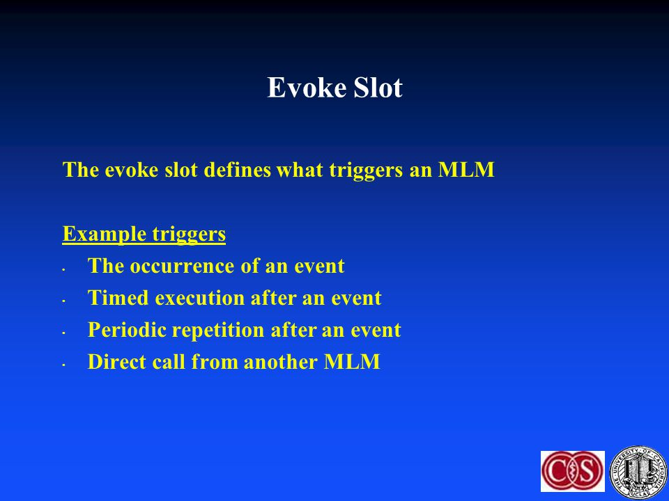 Evoke Slot The evoke slot defines what triggers an MLM