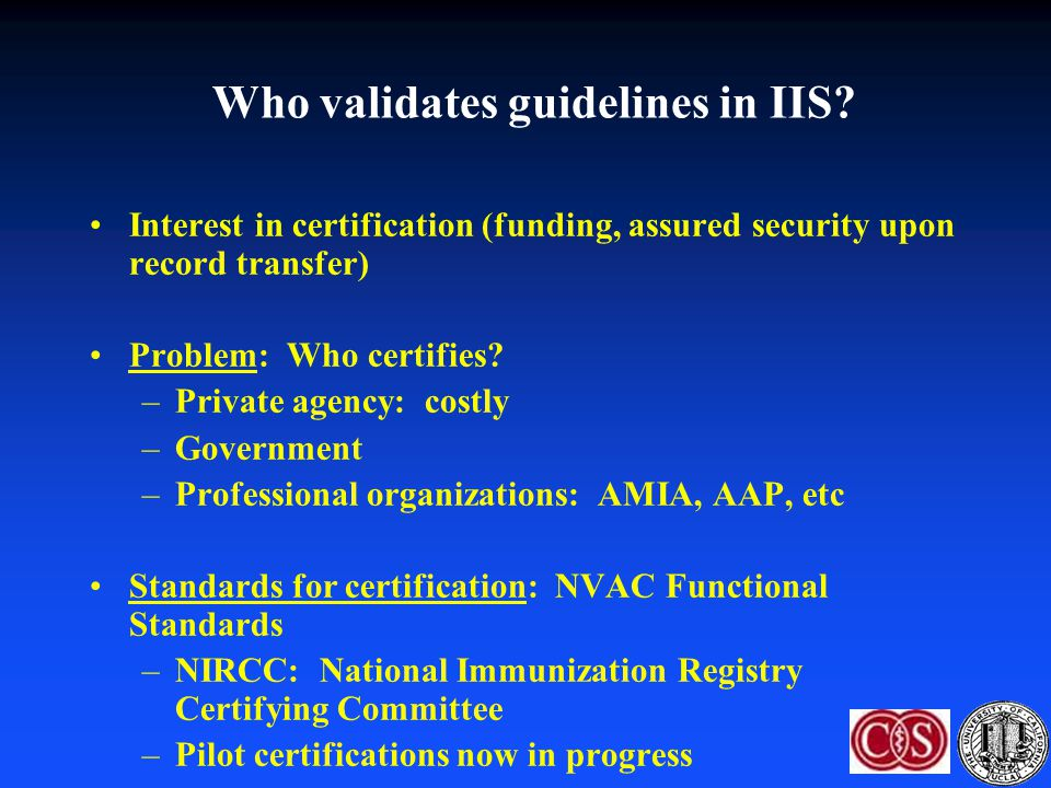 Who validates guidelines in IIS