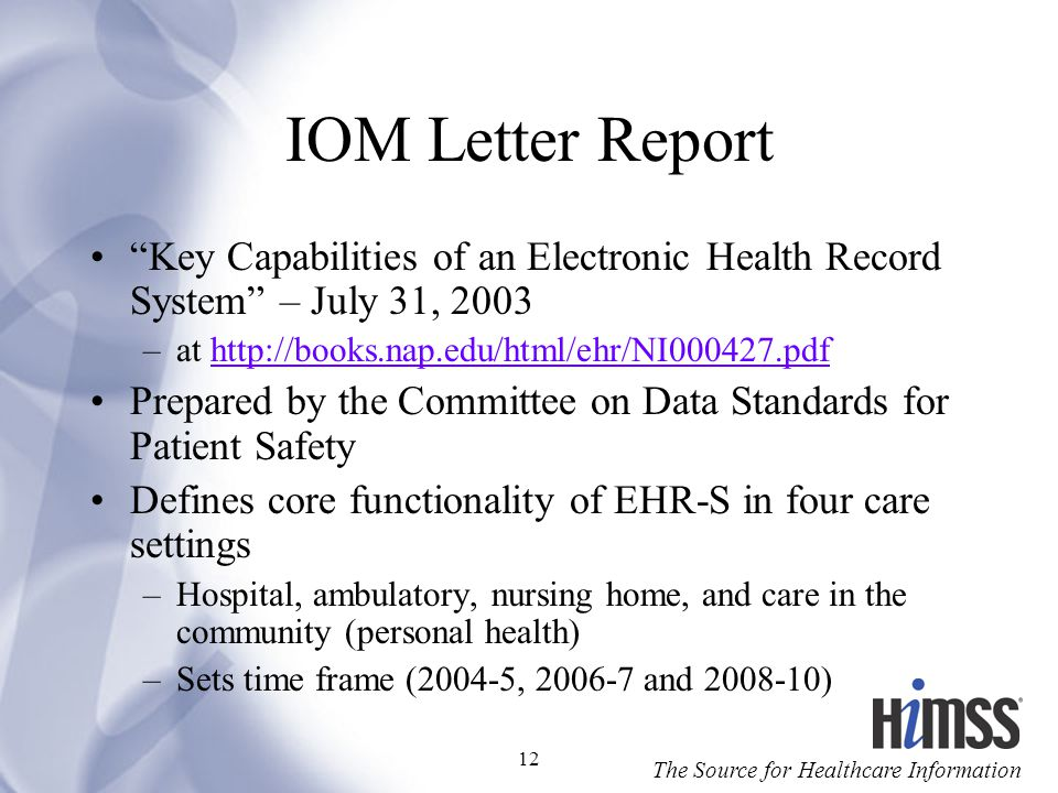 IOM Letter Report Key Capabilities of an Electronic Health Record System – July 31, 2003. at http://books.nap.edu/html/ehr/NI000427.pdf.