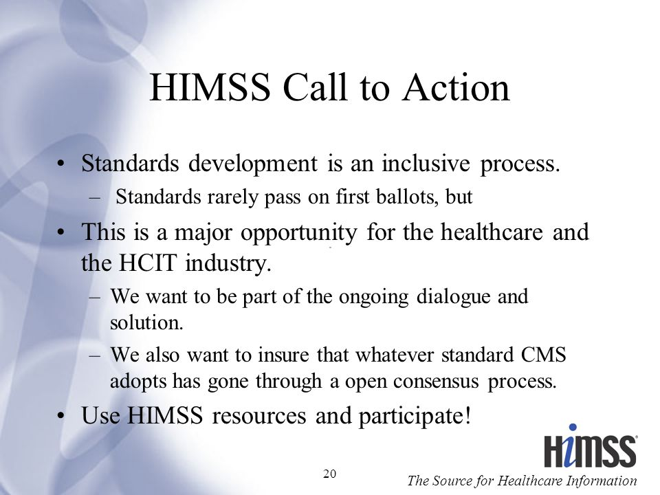 HIMSS Call to Action Standards development is an inclusive process.