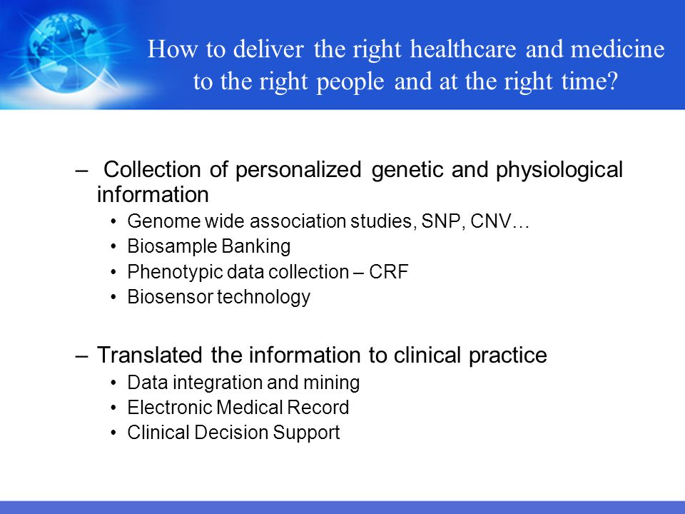 How to deliver the right healthcare and medicine to the right people and at the right time