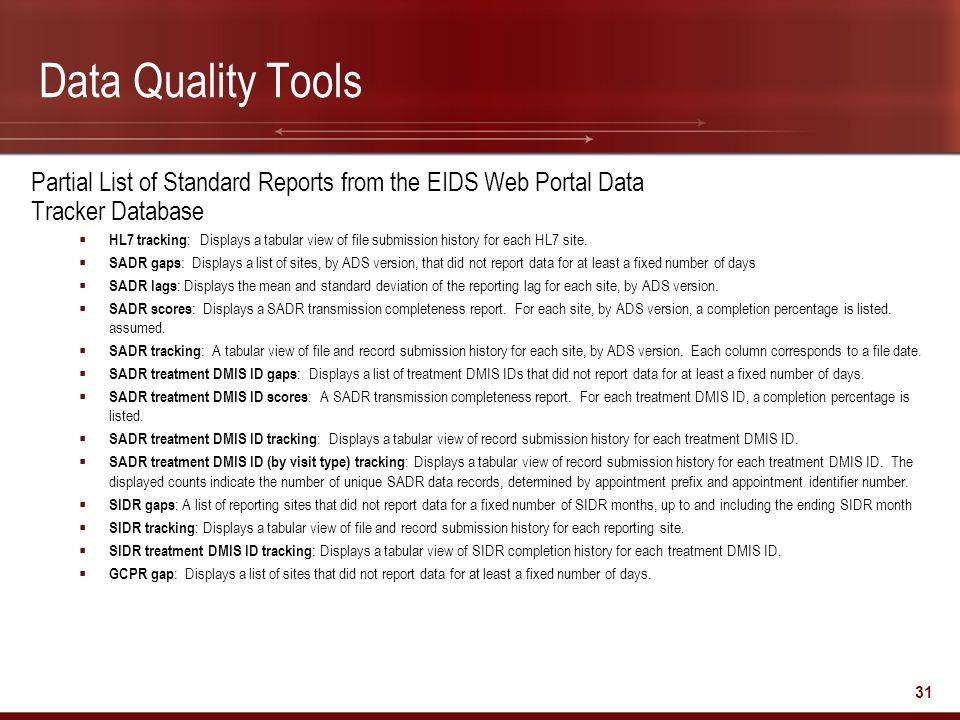 Data Quality Tools Partial List of Standard Reports from the EIDS Web Portal Data. Tracker Database.