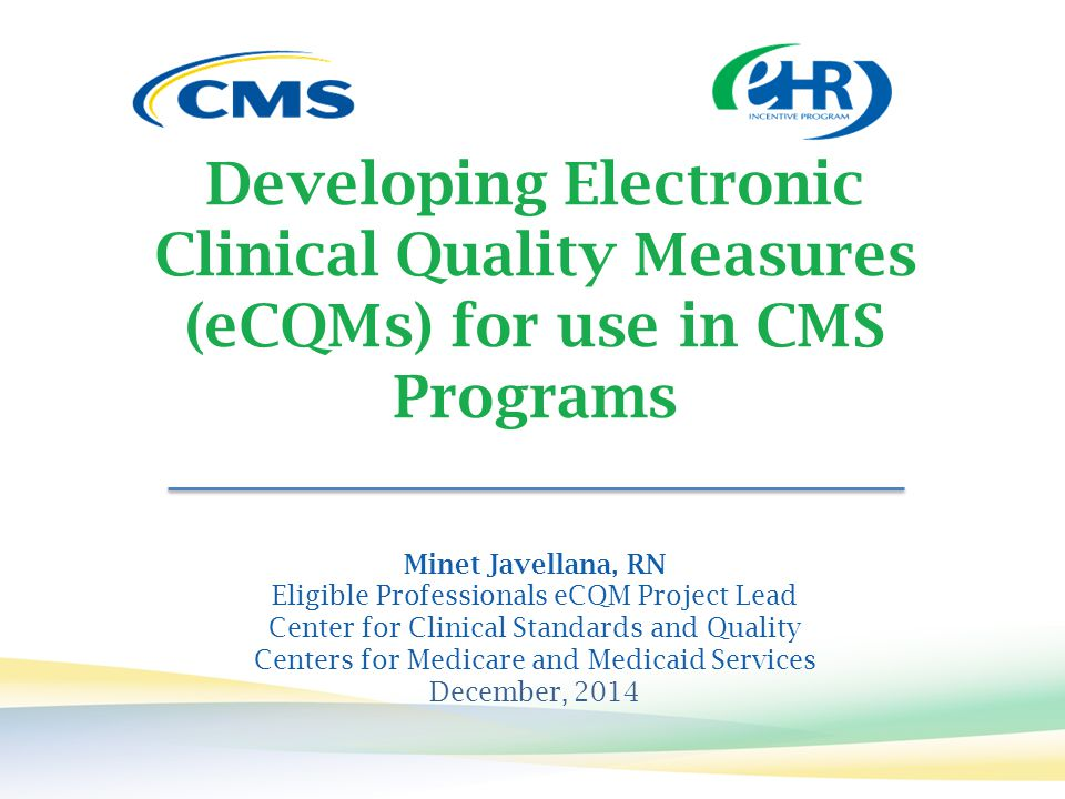 Developing Electronic Clinical Quality Measures (eCQMs) for use in CMS Programs