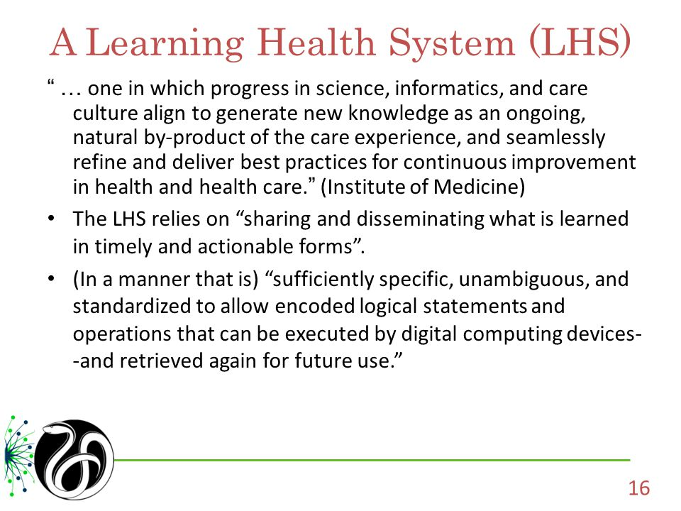 A Learning Health System (LHS)
