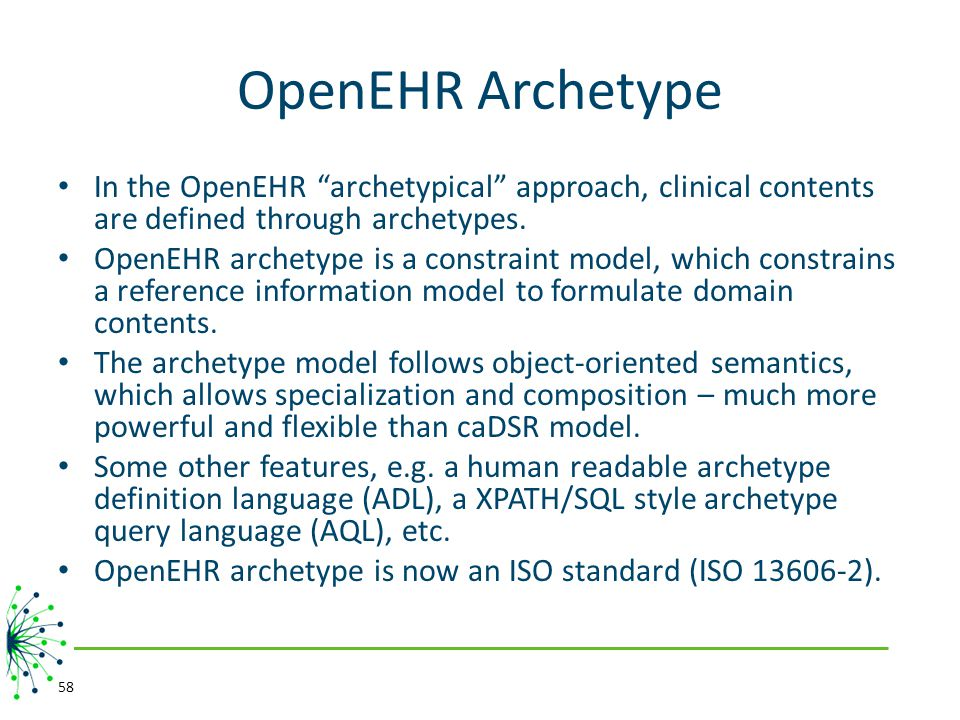 OpenEHR Archetype In the OpenEHR archetypical approach, clinical contents are defined through archetypes.
