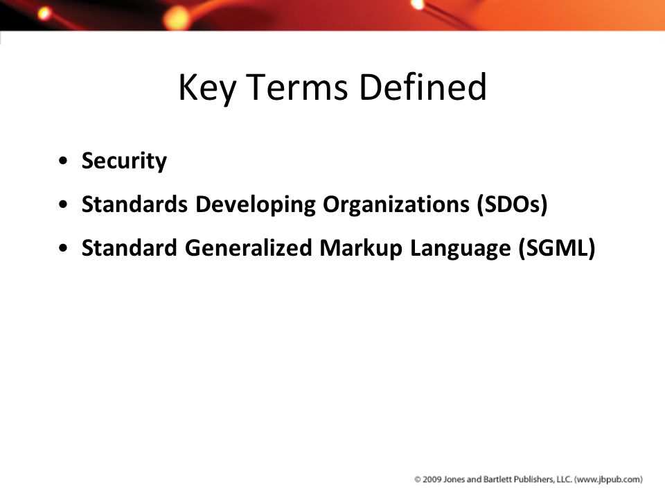 Key Terms Defined Security Standards Developing Organizations (SDOs)