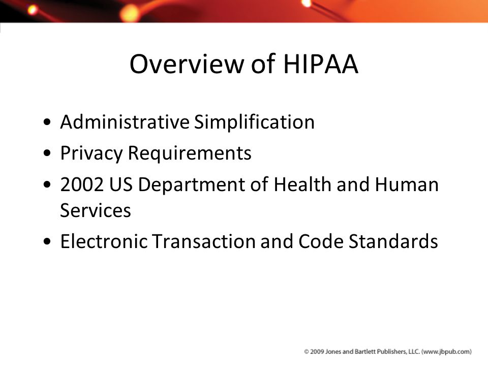 Overview of HIPAA Administrative Simplification Privacy Requirements