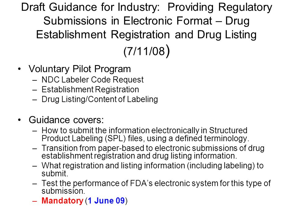 Draft Guidance for Industry: Providing Regulatory Submissions in Electronic Format – Drug Establishment Registration and Drug Listing (7/11/08)