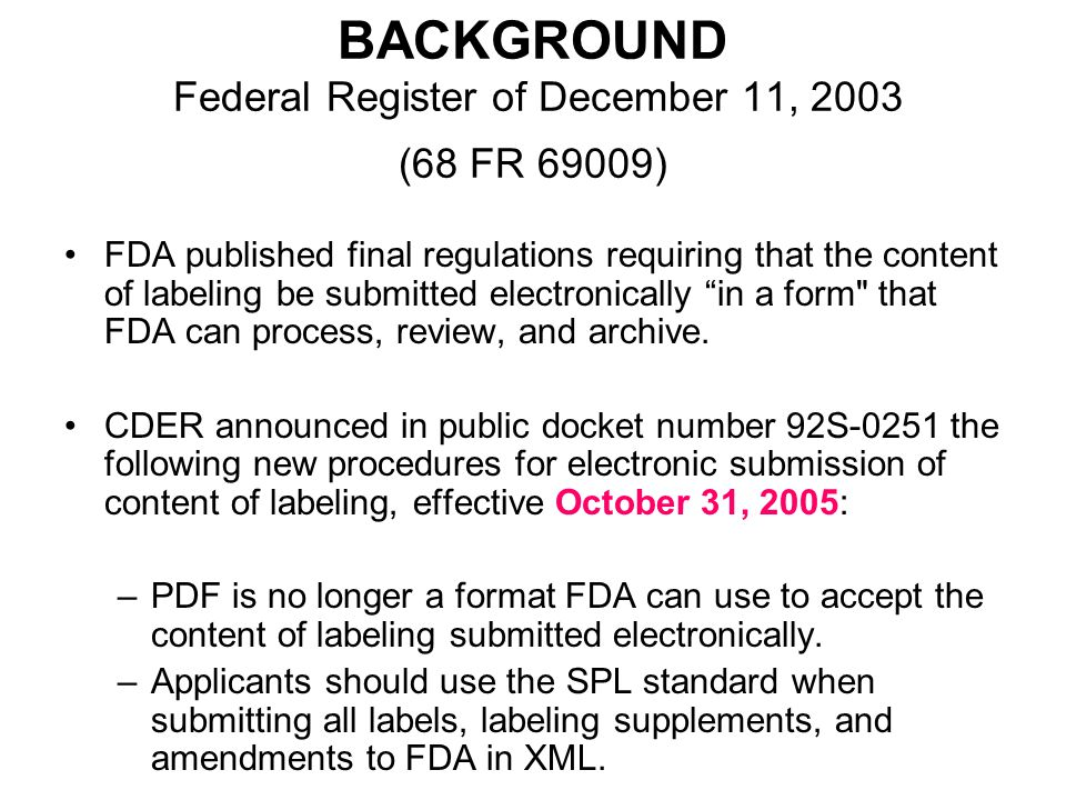 BACKGROUND Federal Register of December 11, 2003 (68 FR 69009)