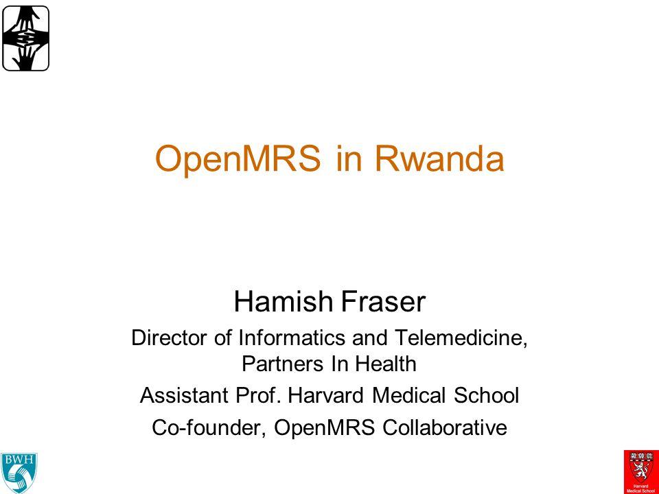 OpenMRS in Rwanda Hamish Fraser