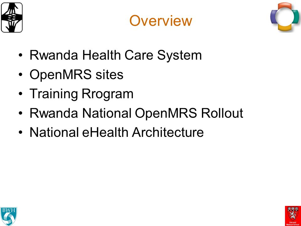 Overview Rwanda Health Care System OpenMRS sites Training Rrogram
