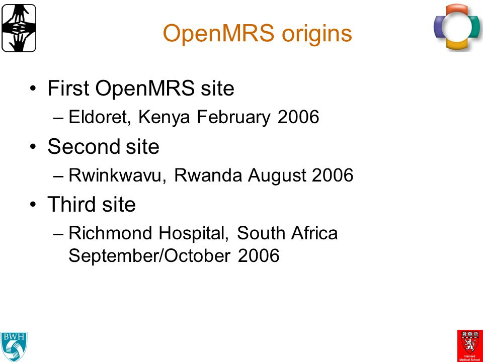 OpenMRS origins First OpenMRS site Second site Third site