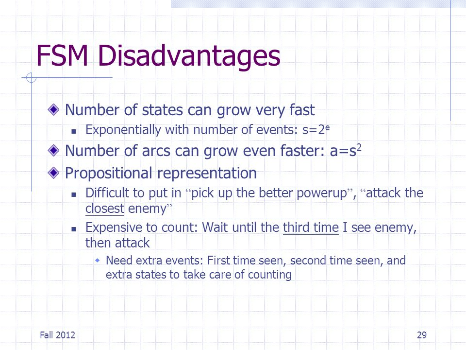 FSM Disadvantages Number of states can grow very fast