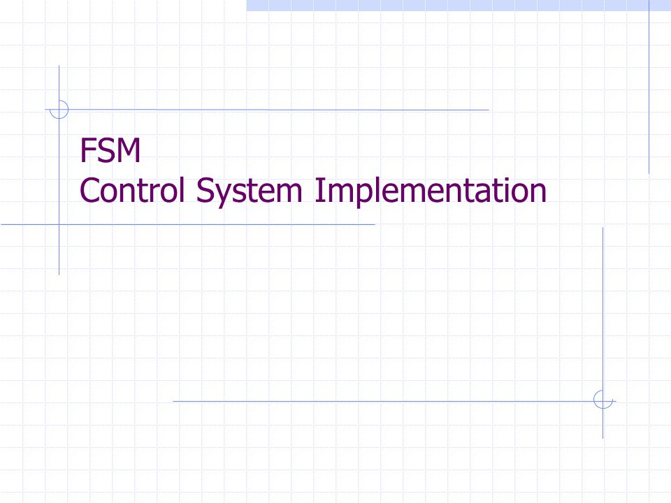 FSM Control System Implementation