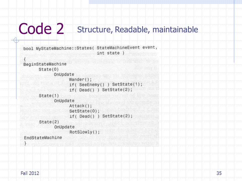 Code 2 Structure, Readable, maintainable Fall 2012