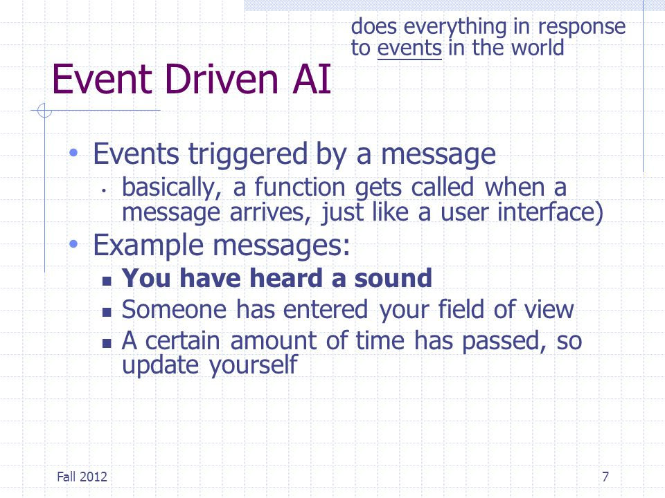 Event Driven AI Events triggered by a message Example messages: