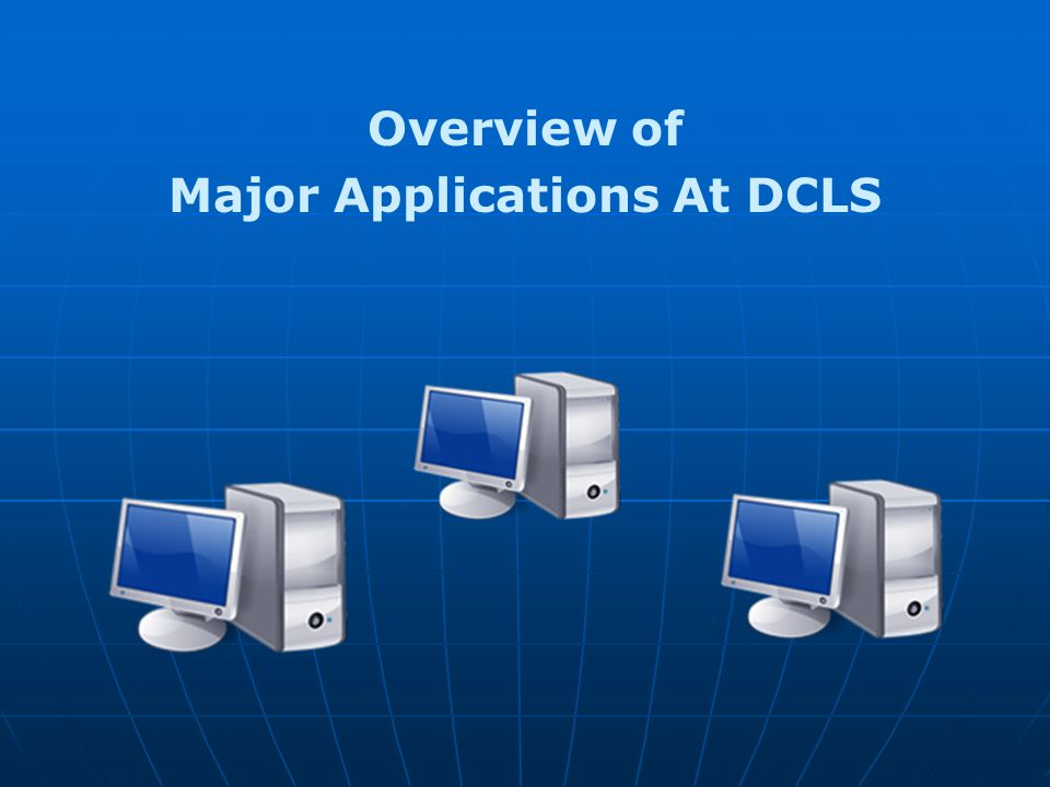 Major Applications At DCLS