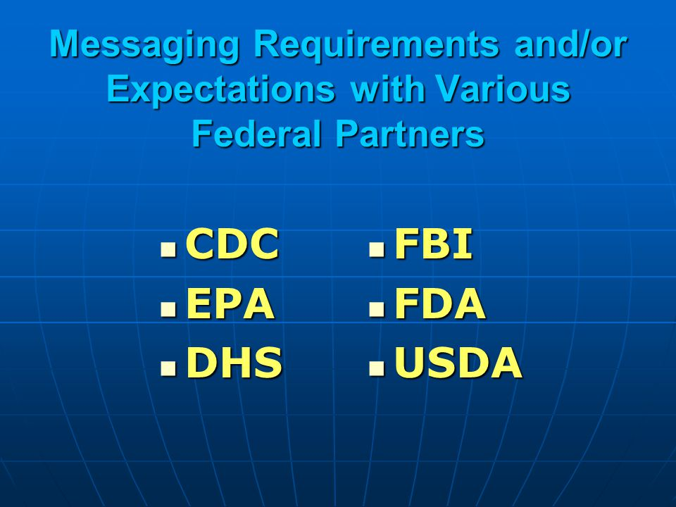 Messaging Requirements and/or Expectations with Various Federal Partners