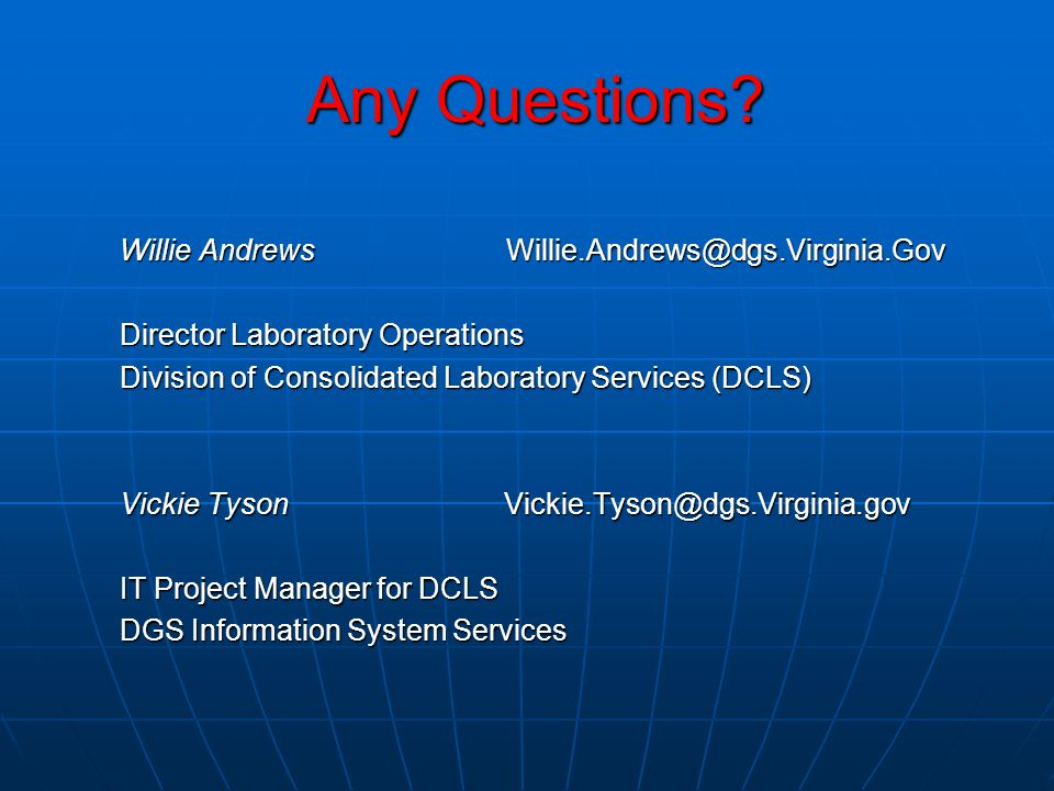 Any Questions Willie Andrews Willie.Andrews@dgs.Virginia.Gov