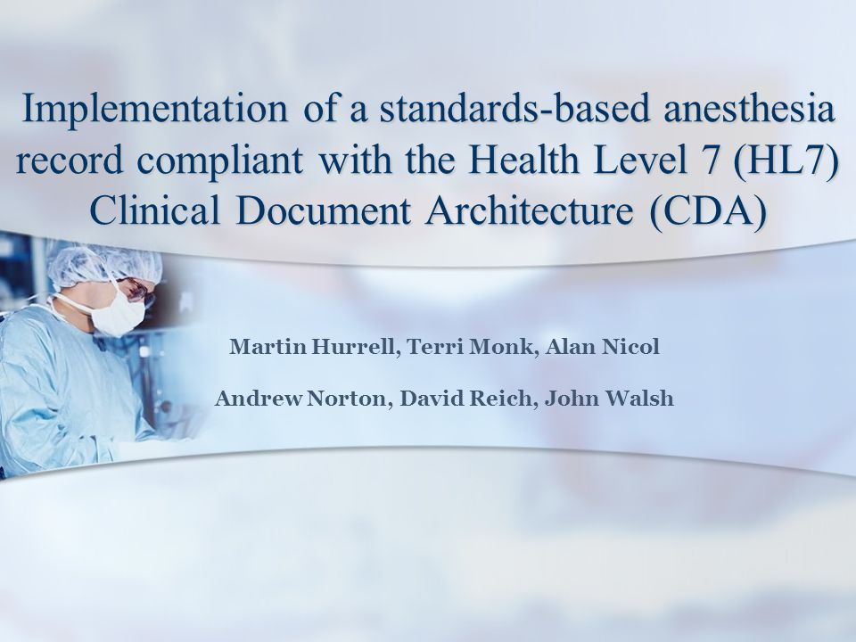 Implementation of a standards-based anesthesia record compliant with the Health Level 7 (HL7) Clinical Document Architecture (CDA)