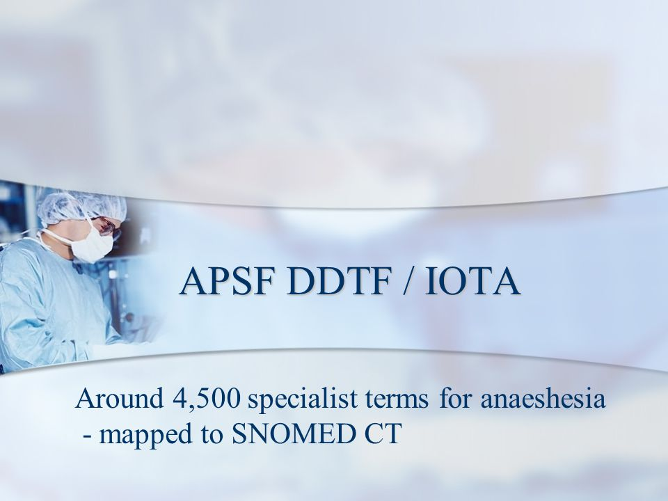 APSF DDTF / IOTA Around 4,500 specialist terms for anaeshesia