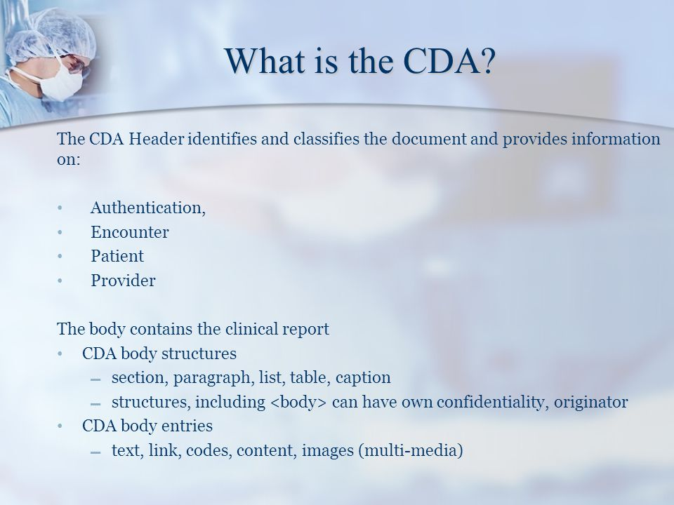 What is the CDA The CDA Header identifies and classifies the document and provides information on: