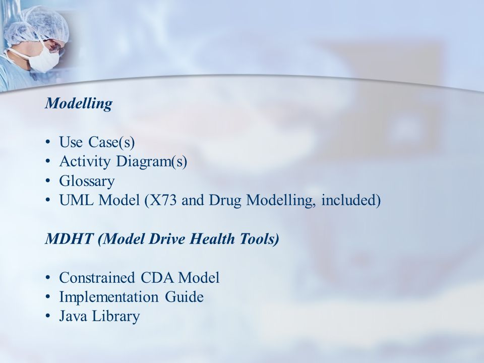 Modelling Use Case(s) Activity Diagram(s) Glossary. UML Model (X73 and Drug Modelling, included)