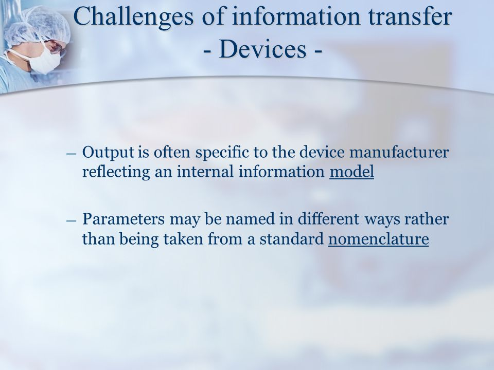 Challenges of information transfer - Devices -