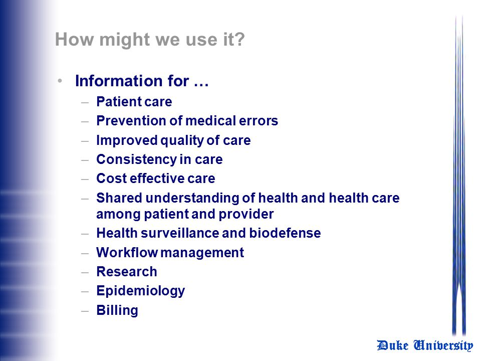 How might we use it Information for … Patient care