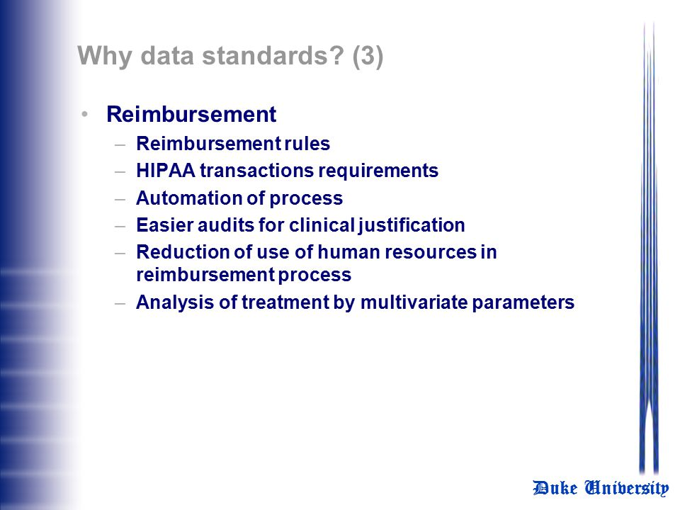 Why data standards (3) Reimbursement Reimbursement rules