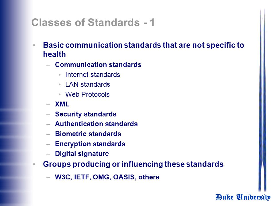 Classes of Standards - 1 Basic communication standards that are not specific to health. Communication standards.